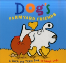 Dog's Farmyard Friends : A Touch and Tickle Book with Fun-to-Feel Flocking!, Hardback Book