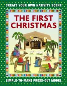The First Christmas: Create Your Own Nativity Scene : Simple-To-Make Press-Out Model, Paperback Book