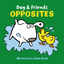 Dog & Friends: Opposites, Board book Book