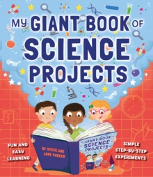 My Giant Book of Science Projects : Fun and easy learning, with simple step-by-step experiments, Paperback / softback Book