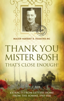 Thank You Mister Bosh : Extracts of Letters Home from the Somme, 1915-1916, Paperback Book