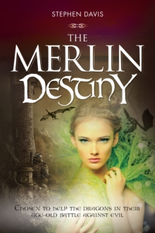 The Merlin Destiny : He was chosen to help the dragons in their age-old battle against evil - now he must recruit a successor, Paperback Book