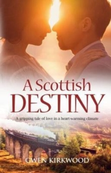 A Scottish Destiny : A gripping tale of love in a heart-warming climate., Paperback Book
