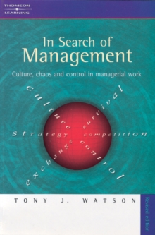In Search of Management (Revised Edition) : Culture, Chaos and Control in Managerial Work, Paperback Book