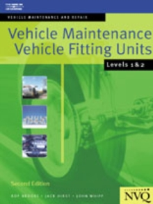 Vehicle Maintenance: Vehicle Fitting Units Levels 1 & 2 : Vehicle Maintenance and Repair Series, Paperback Book