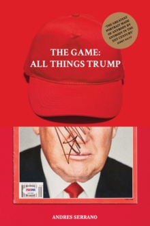 The Game: All Things Trump, Hardback Book