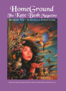 Homeground : The Kate Bush Magazine: Anthology Two: 'the Red Shoes' to '50 Words for Snow', Paperback / softback Book