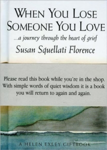 When You Lose Someone You Love : A Journey Through the Heart of Grief, Hardback Book