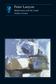 Peter Lanyon : Modernism and the Land, Paperback Book