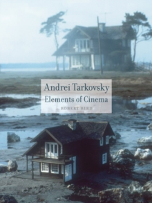 Andrei Tarkovsky : Elements of Cinema, Paperback Book