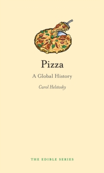 Pizza : A Global History, Hardback Book