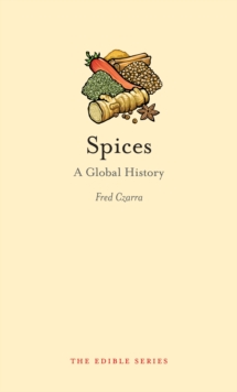 Spices : A Global History, Hardback Book