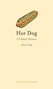 Hot Dog : A Global History, Hardback Book