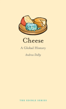 Cheese : A Global History, Hardback Book