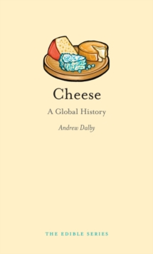 Cheese : A Global History, EPUB eBook