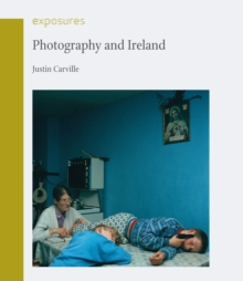 Photography and Ireland, Paperback / softback Book
