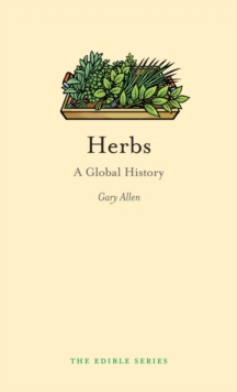 Herbs : A Global History, Hardback Book