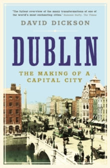 Dublin : The Making of a Capital City, Paperback / softback Book