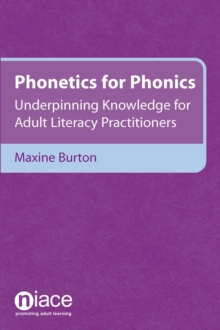 Phonetics for Phonics : Underpinning Knowledge for Adult Literacy Practitioners, EPUB eBook