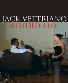 Jack Vettriano: Studio Life : An Intimate Portrait of the Painter, Hardback Book