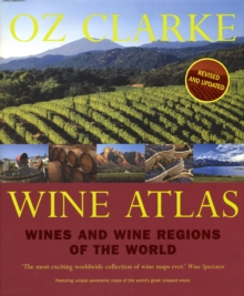 Oz Clarke Wine Atlas : Wines and Wine Regions of the World, Hardback Book