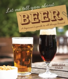 Let Me Tell You About Beer : A beginner's guide to all things brewed, Hardback Book