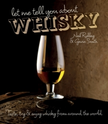 Let Me Tell You About Whisky : Taste, try & enjoy whisky from around the world, Hardback Book