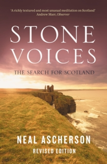 Stone Voices : The Search For Scotland, Paperback / softback Book