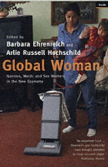 Global Woman : Nannies, Maids and Sex Workers in the New Economy, Paperback / softback Book