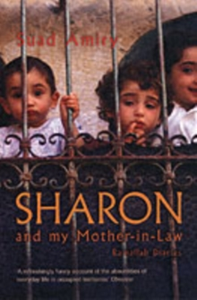 Sharon And My Mother-In-Law : Ramallah Diaries, Paperback / softback Book