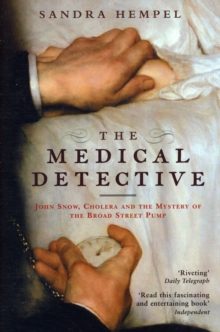 Medical Detective : John Snow, Cholera and the Mystery of the Broad Street Pump, Paperback / softback Book