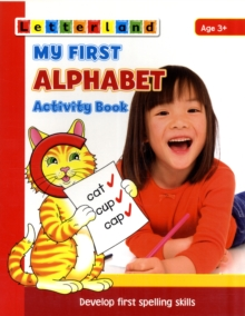 My First Alphabet Activity Book : Develop Early Spelling Skills, Paperback Book