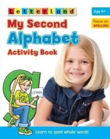 My Second Alphabet Activity Book : Learn to Spell Whole Words, Paperback / softback Book