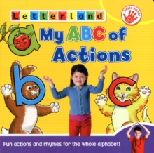 My ABC of Actions : An A-Z of Rhymes & Letter Actions, Board book Book