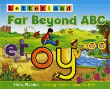 Far Beyond ABC : Story Phonics - Making Letters Come to Life!, Paperback / softback Book