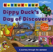 Dippy Duck's Day of Discovery : A Journey Through the Alphabet, Paperback Book