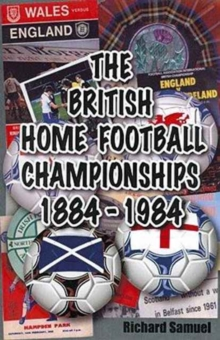 The British Home Football Championships 1884-1984, Paperback Book