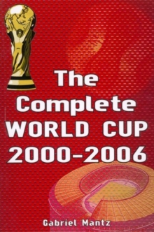 SOCCER - THE WORLD CUP 1930-2006, Paperback Book