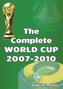 The Complete World Cup 2007-2010, Paperback / softback Book