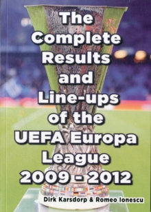 The Complete Results & Line-ups of the UEFA Europa League 2009-2012, Paperback Book