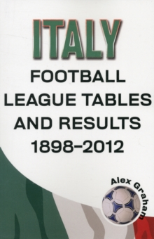 Italy  -  Football League Tables & Results 1898-2012, Paperback Book