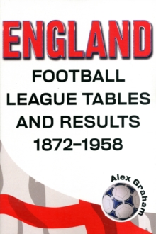 England  -  Football League Tables & Results 1872 to 1958, Paperback Book