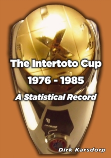 The Intertoto Cup 1976-1985 A Statistical Record, Paperback Book