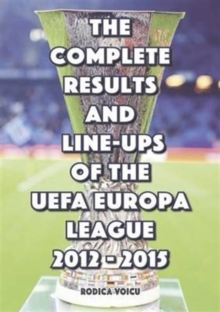 The Complete Results and Line-Ups of the UEFA Europa League 2012-2015, Paperback / softback Book