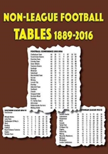 Non-League Football Tables 1889-2016, Paperback Book