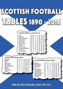 Scottish Football Tables 1890-2016, Paperback Book