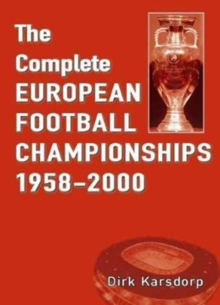 The Complete European Football Championships 1958-2000, Paperback / softback Book