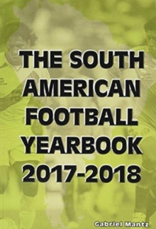 The South American Football Yearbook 2017-2018, Paperback Book