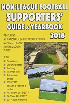 Non-League Football Supporters' Guide & Yearbook 2018, Paperback Book