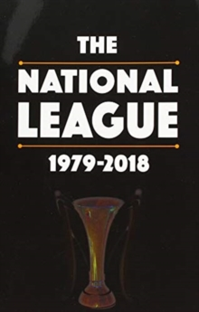 The National League 1979-2018, Paperback Book